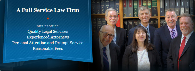 A Full Service Law Firm - Quality Legal Services, Experienced Attorneys, Personal Attention and Prompt Service, Reasonable Fees